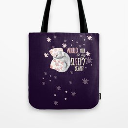 Would you be my sleepy bear? (c) 2017 Tote Bag