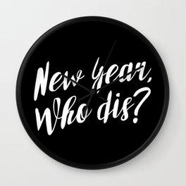 New Year, Who Dis? Wall Clock