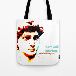 Michelangelo - I'm still learning. Tote Bag