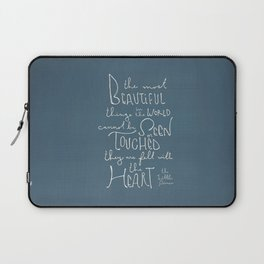 """The Little Prince quote """"the most beautiful things"""" Laptop Sleeve"""