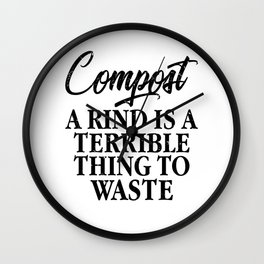 Compost. A Rind Is A Terrible Thing to Waste Eco Wall Clock