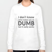 sarcasm Long Sleeve T-shirts featuring Sarcasm Quote by JasmineLeflore