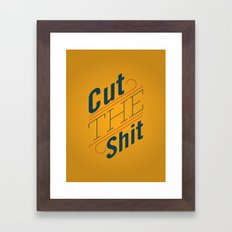 Cut The Shit Framed Art Print