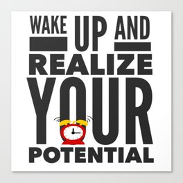Best Entrepreneur Quotes - Wake Up And Realize Your Potential Canvas Print