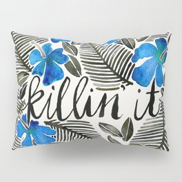 Killin' It – Tropical Blue Pillow Sham