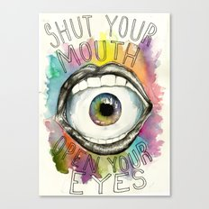 Shut Your Mouth  Canvas Print