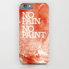 No Pain, No paint iPhone 6s Slim Case