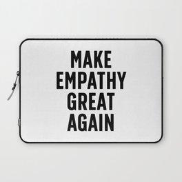 Make Empathy Great Again Laptop Sleeve