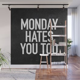 Monday Hates You Too Wall Mural