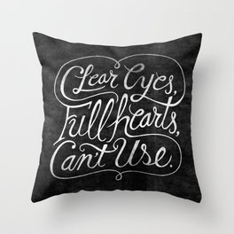 Clear Eyes, Full Hearts, Can't Use Throw Pillow