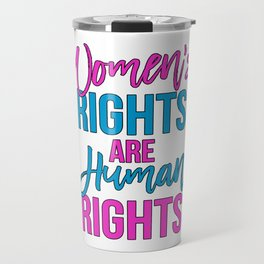 Women's rights are human rights Pink Blue Travel Mug