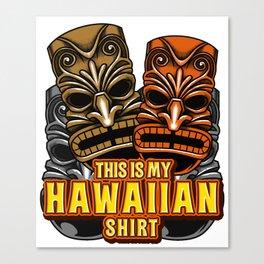 This Is My Hawaiian Shirt Tiki Torch Luau Summer Canvas Print