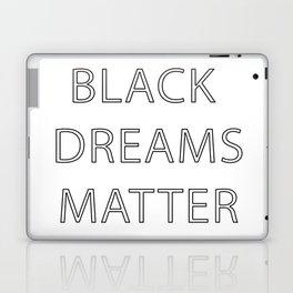 Black Dreams Matter Laptop & iPad Skin