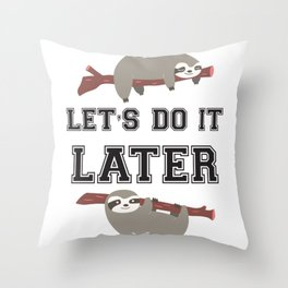 Let s do it later Sloth Throw Pillow