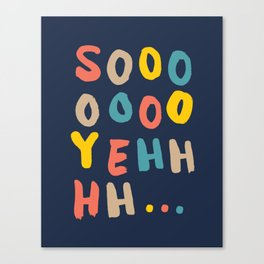 So Yeh pink blue and yellow graphic design typography poster bedroom wall home decor Canvas Print
