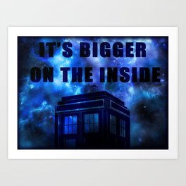 It's Bigger On The Inside Art Print
