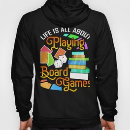 Board Gamer Life About Playing Board Games Hoody
