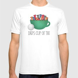 Dad's Cup Of Tee T-shirt