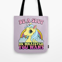Be a Slut Tote Bag