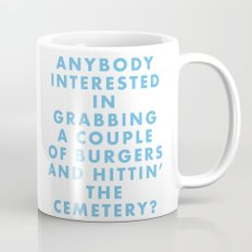 The Royal Tenenbaums - Anyone interested in grabbing a couple of burgers and hittin' the cemetery? Mug