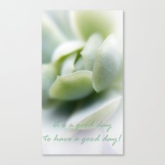 It's a good day Canvas Print