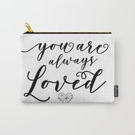You Are Always Loved Carry-All Pouch