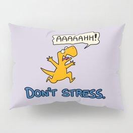 Don't Stress Pillow Sham