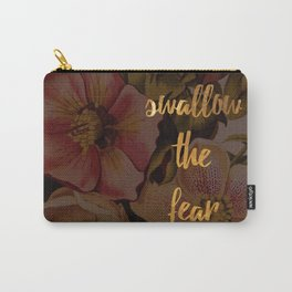 Swallow the Fear Carry-All Pouch