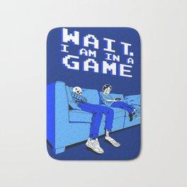 """""""Wait!...I'm in a game"""" Bath Mat"""