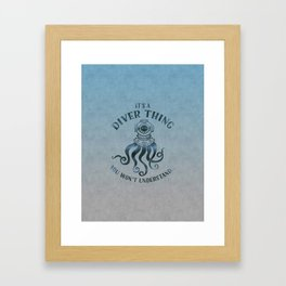 It's A Diver Thing Funny Octopus Scuba Dive Art Framed Art Print