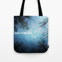 i want to believe Tote Bags featuring I want to believe... by Julia Kovtunyak