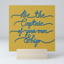 Be the Captain of your own Ship (Yellow and Blue) Mini Art Print