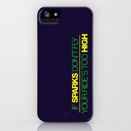 If sparks don't fly, your ride's too high v3 HQvector iPhone Case