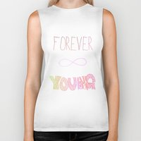 forever young Biker Tanks featuring Forever Young by shans