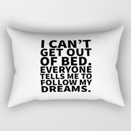 Stay in Bed Follow Dreams Rectangular Pillow