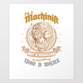 Awesome Machinist Clockwork Steampunk Machine Operator Art Print