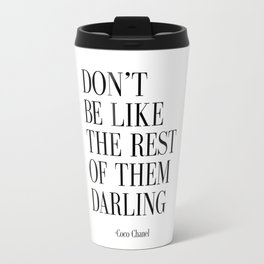 "Fashion Quote ""Don't Be like the Rest Of Them Darling"" Fashion Print Fashionista Girl Bathroom Decor Travel Mug"