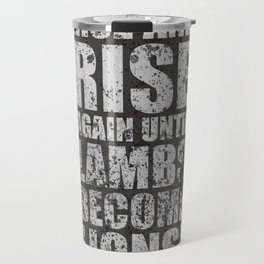Lab No. 4 - Rise and rise again until lambs become lions Life Motivating Quotes Poster Travel Mug