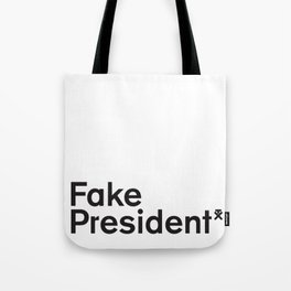 Trump. Fake President. Tote Bag
