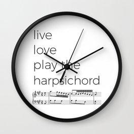 Live, love, play the harpsichord Wall Clock