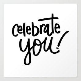Celebrate You Quote Art Print