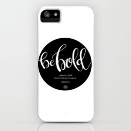 Be BOLD! iPhone Case
