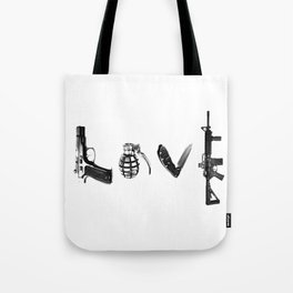 All's Fair in Love and War Tote Bag