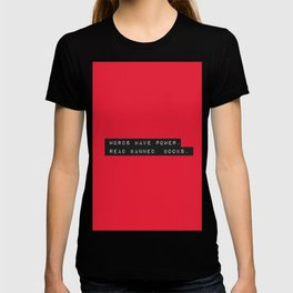 Words Have Power: Read Banned Books T-shirt
