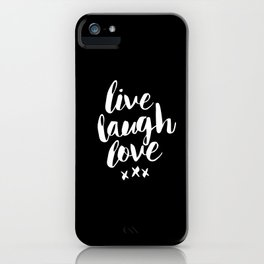 Live Laugh Love black and white monochrome typography poster design home wall decor canvas iPhone Case