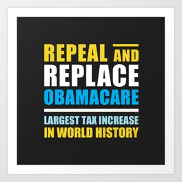 Repeal And Replace Obamacare Art Print