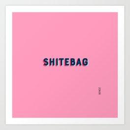 Shitebag Art Print