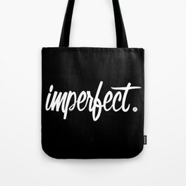 imperfect Tote Bag