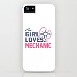 Loves Her Mechanic iPhone Case