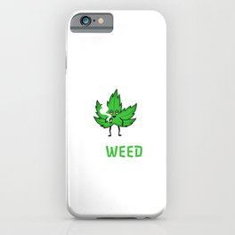My blood type is weed iPhone Case